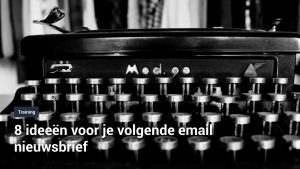 8 ideeen voor je e-mail marketing